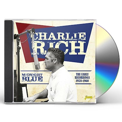 Charlie Rich MIDNIGHT BLUE: EARLY RECORDINGS 1958-1960 CD