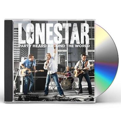 Lonestar PARTY HEARD AROUND THE WORLD CD