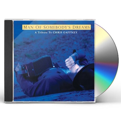 Dave Alvin CHRIS GAFFNEY TRIBUTE: MAN OF SOMEBODY'S DREAMS CD