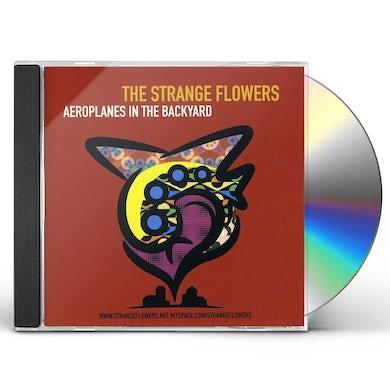 Strange Flowers AEROPLANES IN THE BACKYARD CD