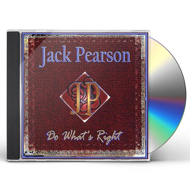 Jack Pearson DO WHAT'S RIGHT CD