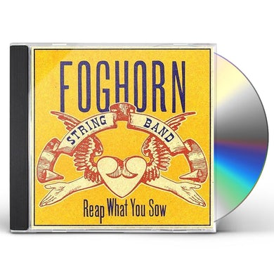 Foghorn Stringband REAP WHAT YOU SOW CD