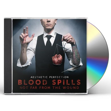 AESTHETIC PERFECTION BLOOD SPILLS NOT FAR FROM THE WOUND CD