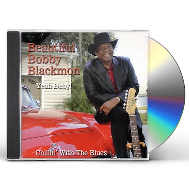 Bobby Blackmon YEAH BABY-CHILLIN WITH THE BLUES CD
