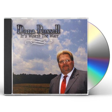 Dana Russell IT'S WORTH THE WAIT CD