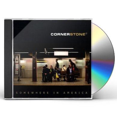 Cornerstone SOMEWHERE IN AMERICA CD