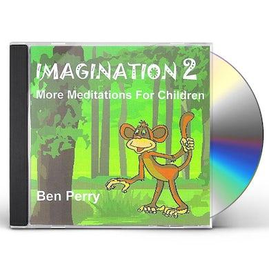 Ben Perry IMAGINATION 2 MORE MEDITATIONS FOR CHILDREN CD