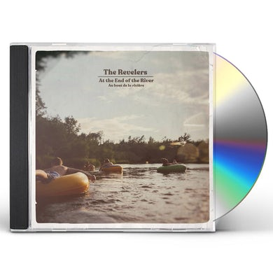 REVELERS At The End Of The River CD