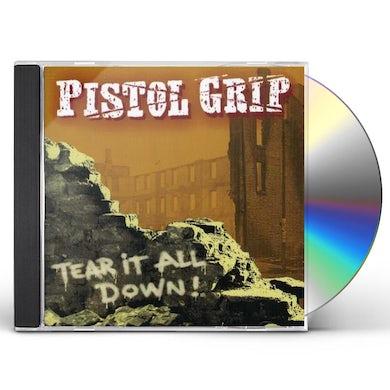 Pistol Grip TEAR IT ALL DOWN CD