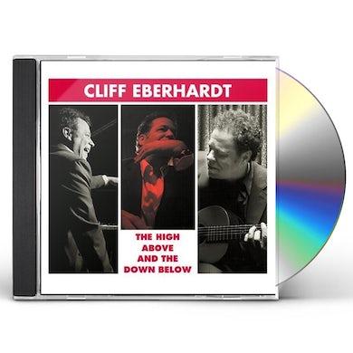 Cliff Eberhardt HIGH ABOVE & THE DOWN BELOW CD
