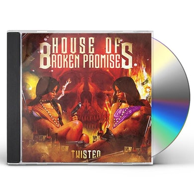House Of Broken Promises TWISTED CD