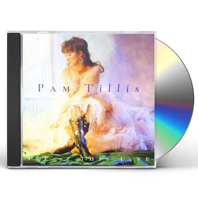 Pam Tillis ALL OF THIS LOVE CD