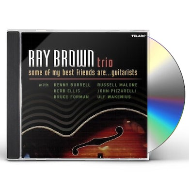 Ray Brown SOME OF MY BEST FRIENDS ARE GUITARISTS CD