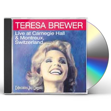 Teresa Brewer LIVE AT CARNEGIE HALL & MONTREUX SWITZERLAND CD