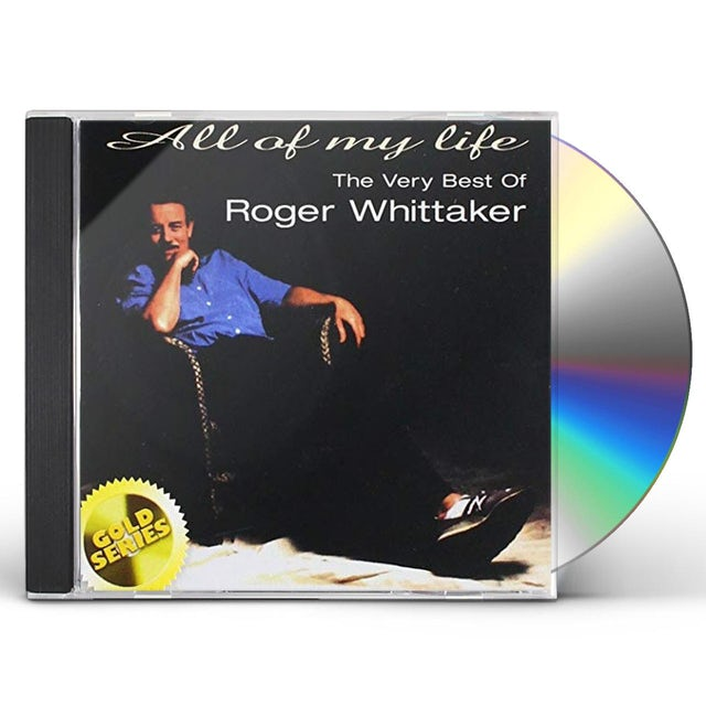 Roger Whittaker ALL OF MY LIFE: THE VERY BEST (GOLD SERIES) CD