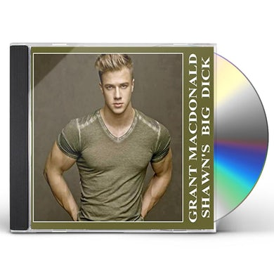 Grant MacDonald SHAWN'S BIG DICK CD