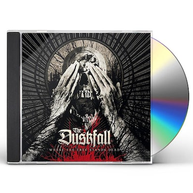 Duskfall WHERE THE TREE STANDS DEAD CD