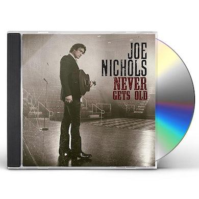Joe Nichols NEVER GETS OLD CD