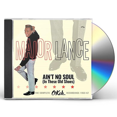 Major Lance AIN'T NO SOUL (IN THESE OLD SHOES): COMPLETE OKEH CD