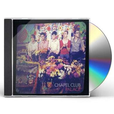 Chapel Club PALACE CD