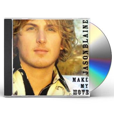 Jason Blaine MAKE MY MOVE CD