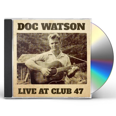 Doc Watson LIVE AT CLUB 47 CD