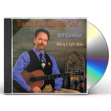 Bill Coleman TURN YOUR RADIO ON! CD