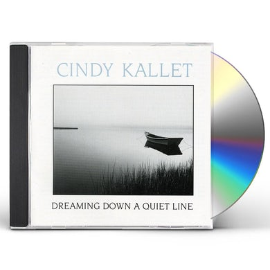 Cindy Kallet DREAMING DOWN A QUIET LINE CD