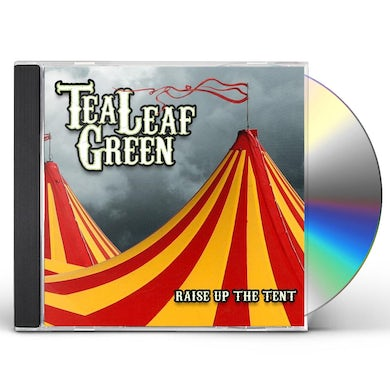 Tea Leaf Green RAISE UP THE TENT CD