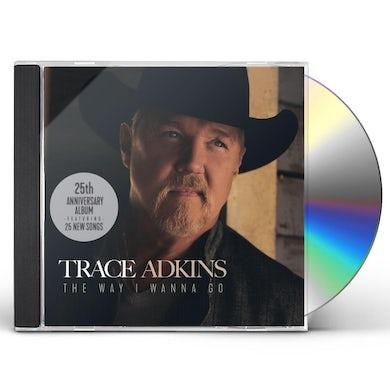 Trace Adkins The Way I Wanna Go CD