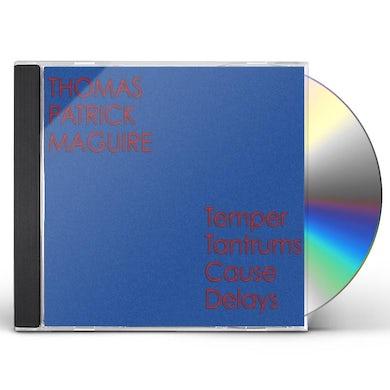 Thomas Patrick Maguire TEMPER TANTRUMS CAUSE DELAYS CD