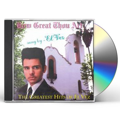 HOW GREAT THOU ART G.H. OF EL VEZ CD