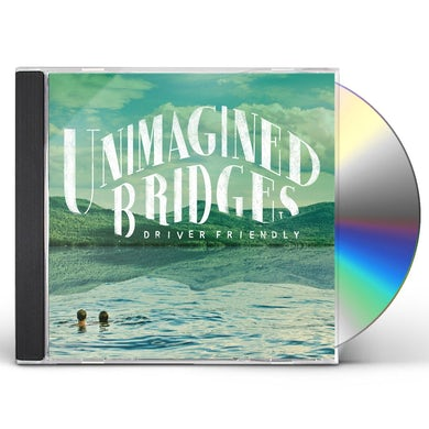 Driver Friendly UNIMAGINED BRIDGES CD
