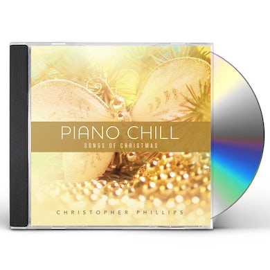 Christopher Phillips PIANO CHILL: SONGS OF CHRISTMAS CD