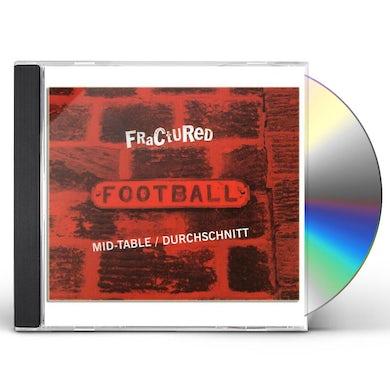 Fractured MID TABLE/DURCHSCHNITT CD
