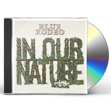 Blue Rodeo IN OUR NATURE CD