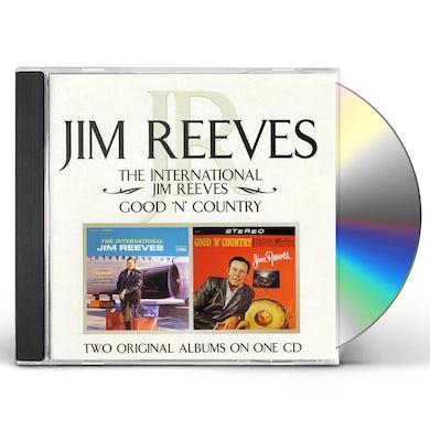 INTERNATIONAL JIM REEVES / GOOD N COUNTRY CD