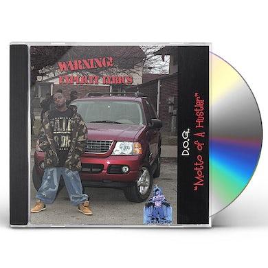 D.O.G. MOTTO OF A HUSTLER CD