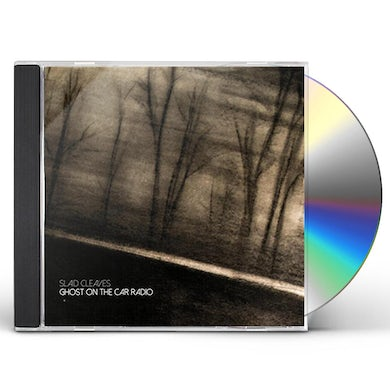 Slaid Cleaves GHOST ON THE CAR RADIO CD
