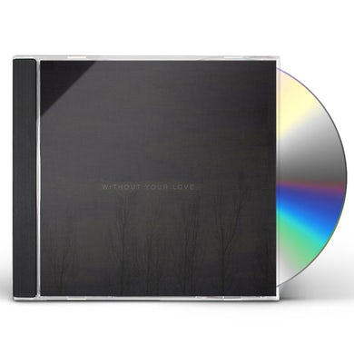 Ooooo WITHOUT YOUR LOVE CD