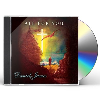 Daniel James ALL FOR YOU CD