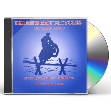 Exhaust Notes TRIUMPH MOTORCYCLES: THE GREAT ESCAPE CD