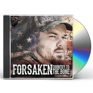 Forsaken COUNTRY TO THE BONE CD