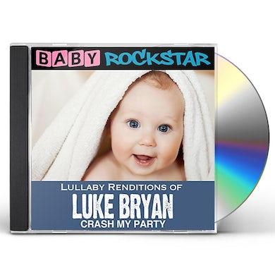 Baby Rockstar  LULLABY RENDITIONS OF LUKE BRYAN: CRASH MY PARTY CD