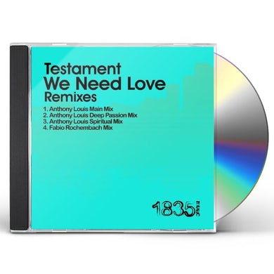 Testament WE NEED LOVE (ANTHONY LOUIS MIXES) CD