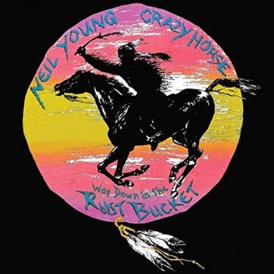 Neil Young & Crazy Horse WAY DOWN IN THE RUST BUCKET CD