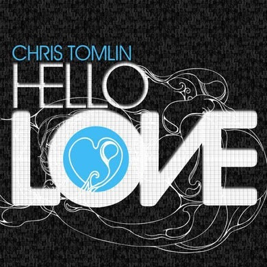 Chris Tomlin HELLO LOVE CD