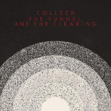 Colleen TUNNEL AND THE CLEARING Vinyl Record
