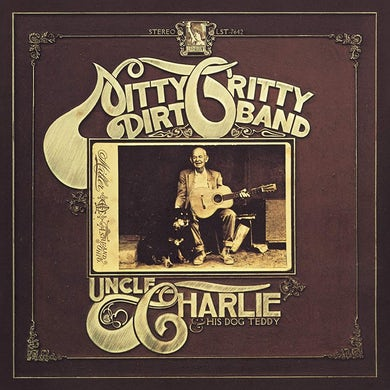 Nitty Gritty Dirt Band UNCLE CHARLIE & HIS DOG TEDDY CD