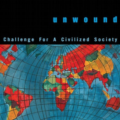 Unwound CHALLENGE FOR A CIVILIZED SOCIETY Vinyl Record